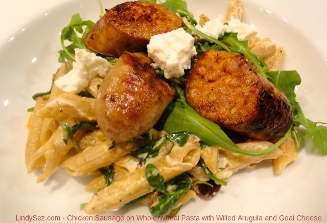 Chicken Sausage on Whole Wheat Pasta with Wilted Arugula and Goat ...