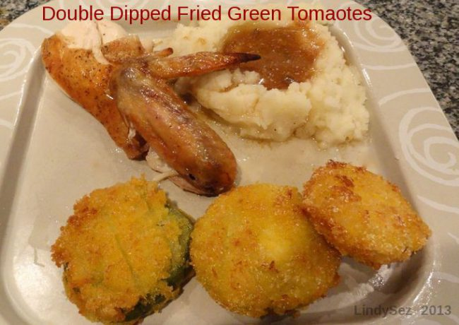 Double Dipped Fried Green Tomatoes with Roasted Chicken and Mashed Potatoes